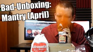 Bad Unboxing - Mantry (April Box)