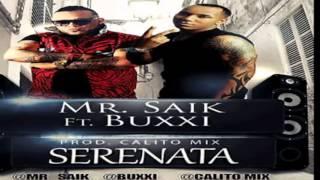 Mr Saik Ft Buxxi Serenata.mp3