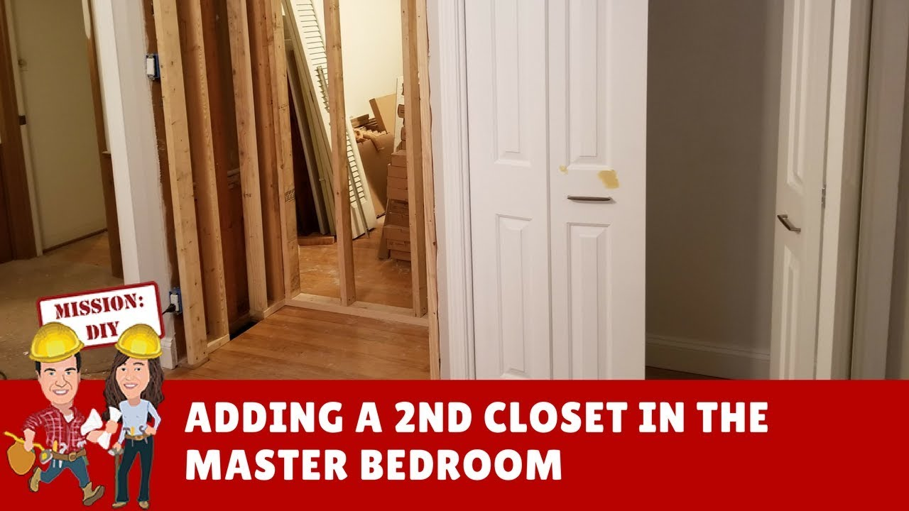 Adding A Closet To Our Master Bedroom Youtube