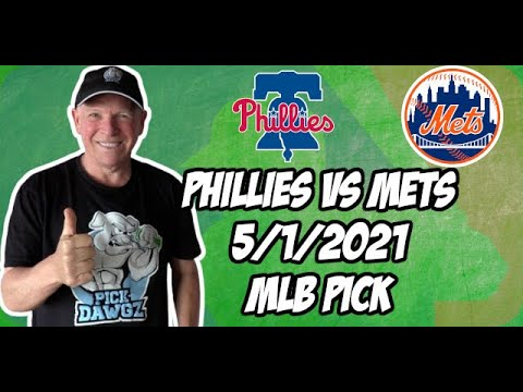 Philadelphia Phillies vs New York Mets 5/1/21 MLB Pick and Prediction MLB Tips Betting Pick
