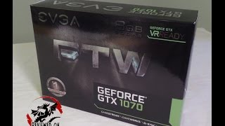 Unboxing & Overview of the EVGA GeForce GTX 1070 FTW GAMING ACX 3.0 8Gig 08G-P4-6276-KR