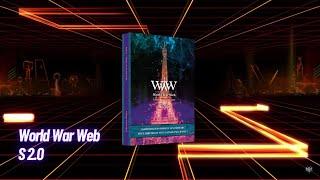▶ Bande Annonce   World War Web - S 2.0 📚