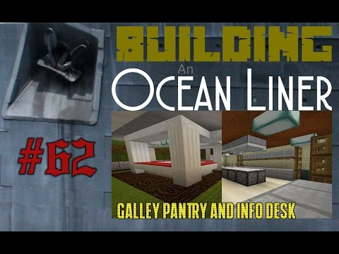 Building An Ocean Liner Ep62 Galley Pantry and Information Desk