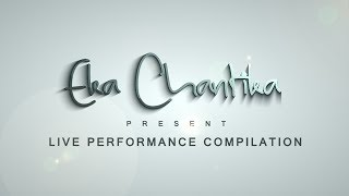 Eka Chantika (Live Performance Compilation)