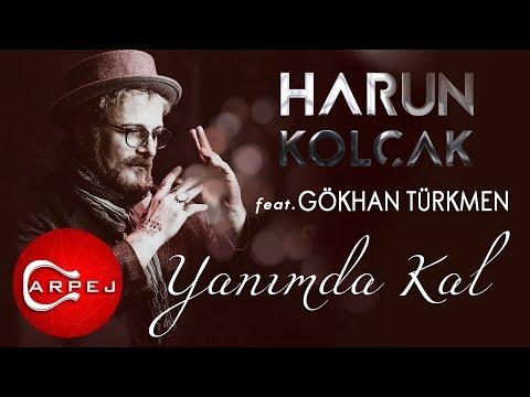 Harun Kolçak - Yanımda Kal (feat. Gökhan Türkmen) (Official Audio)