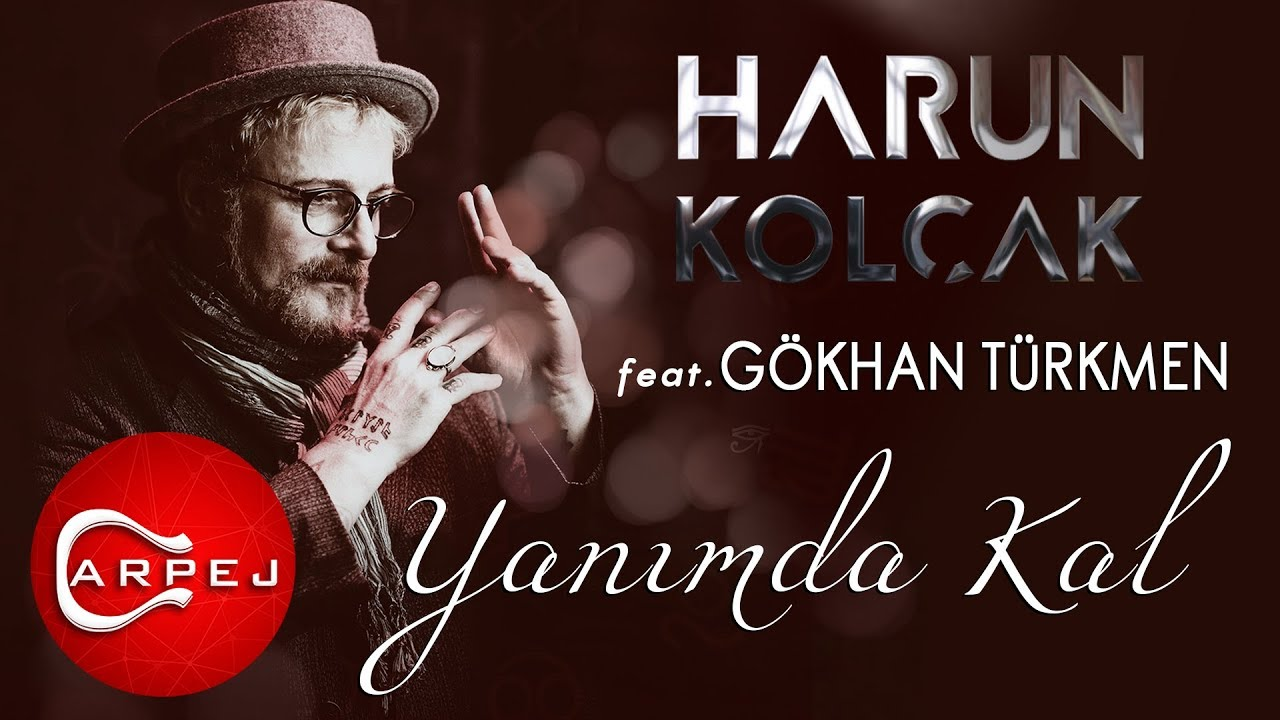 Harun Kolcak Yanimda Kal Feat Gokhan Turkmen Official Audio Youtube