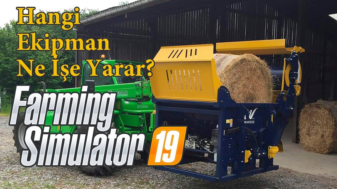 Farming Simulator 19 - Hangi Ekipman Ne İşe Yarar Detaylı Anlatım
