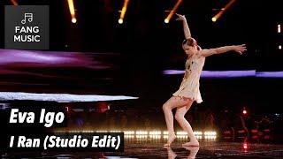 Eva Igo - I Ran (Studio Edit - No Audience)