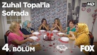 Zuhal Topal'la Sofrada 4. Bölüm
