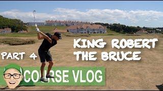 TRUMP TURNBERRY KING ROBERT THE BRUCE PART 4