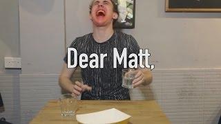 Dear Matt