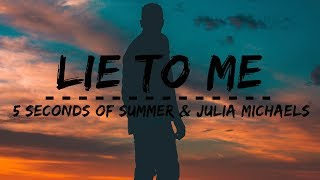 5 Seconds Of Summer, Julia Michaels - Lie To Me (Lyrics)