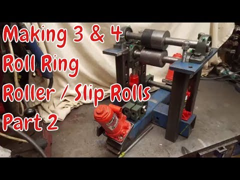 Homemade 4 & 3 Roll, Ring Roller / Slip Rolls, pt2