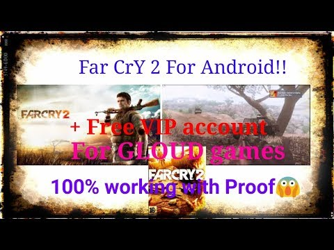 Free VIP account email and password | Farcry 2 on android device | with game play for proof|