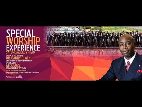 Sabbath Worship Experience Dec. 2, 2017   Speaker Dr. Barry Black, US Senate Chaplain