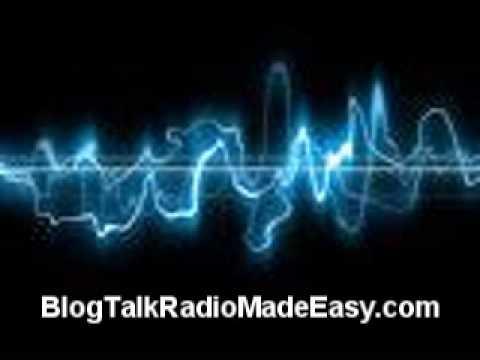 BlogTalkRadio Made Easy - Setup and Host Your Own BlogTalkRadio Show