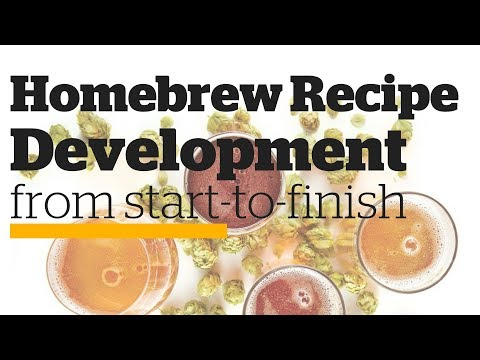 Homebrew Recipe Development from Start-to-Finish