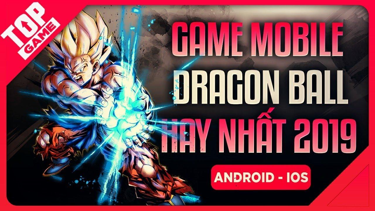 [Topgame] Tổng Hợp Game 7 Viên Ngọc Rồng ( Super Dragon Ball ) Hay Nhất 2019 | Android - IOS