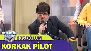 Korkak Pilot - Güldür Güldür Show 235.Bölüm