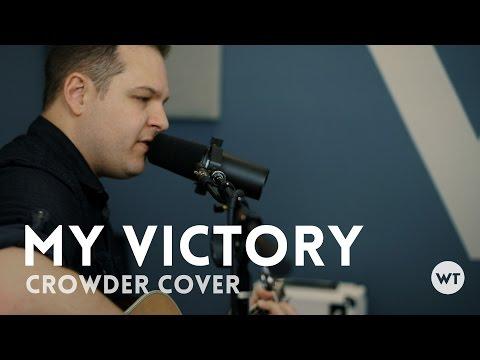 My Victory - Crowder cover w/ chords