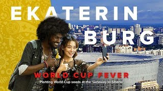 World Cup Fever: Ekaterinburg. Planting World Cup seeds at the Gateway to Siberia