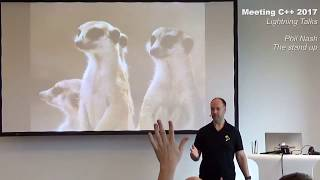 The stand up - Phil Nash - Lightning Talks Meeting C++ 2017