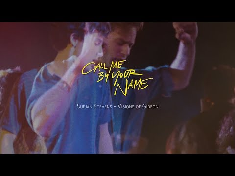Call Me By Your Name - Visions of Gideon by Sufjan Stevens