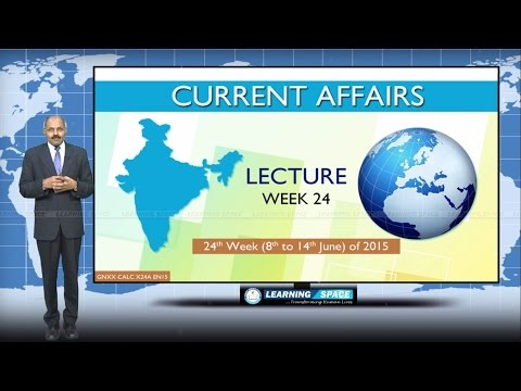 Current Affairs Lecture 24th Week ( 8th Jun to 14th Jun ) of 2015