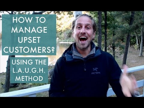 How to manage upset customers? Using the LAUGH Method to work with angry or frustrated guests