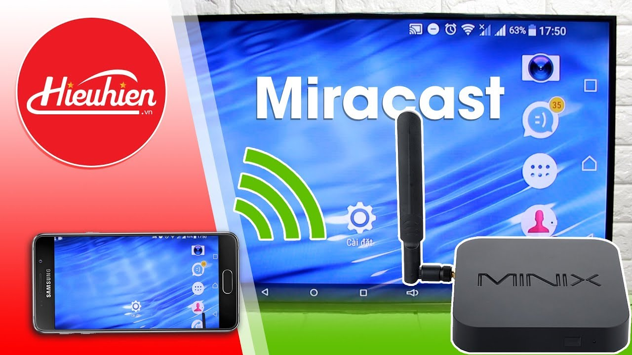 Miracast- Chia sẻ video từ điện thoại lên Tivi trên Minix Neo U9-H
