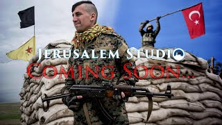 Coming soon... Turkey and the Kurds in Syria - JS 390 trailer