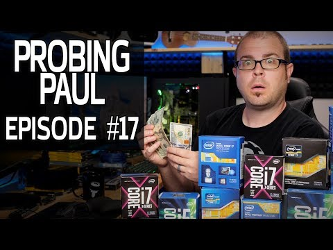 HOW MUCH DID INTEL PAY YOU?! - Probing Paul #17