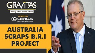Gravitas: Australia sends a message to China
