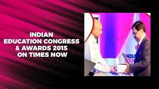 Indian Education Congress   Awards 2015