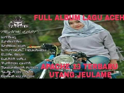 FULL ALBUM LAGU ACEH TERBARU APACHE 13 | UTANG JEULAME