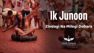 Ik Junoon | Zindagi Na Milegi Dobara | Thor Parmar | Whatsapp Status Video