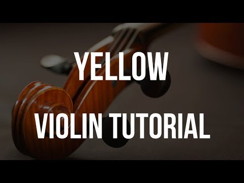 How to play Yellow on Violin