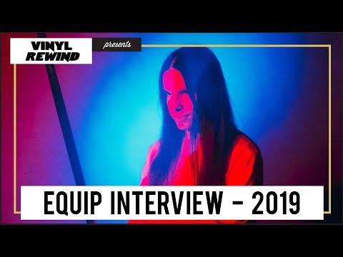 Equip interview - 2019 | Vinyl Rewind
