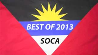 BEST OF ANTIGUA 2013 SOCA - ROAD READY MIX