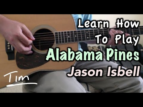 Jason Isbell Alabama Pines Guitar Lesson Chords And Tutorial Youtube