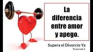 T3 - 10. ¿Cuál es la diferencia entre amor y apego?