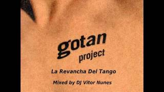 Gotan Project La Revancha Del Tango Mixed by DJ Vitor Nunes