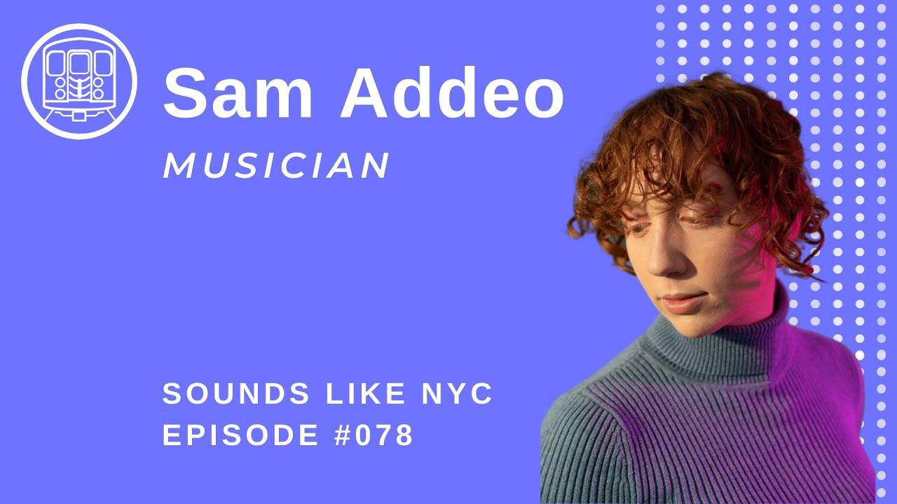 The Story Of A Single: Sam Addeo - Sounds Like NYC Ep. 078