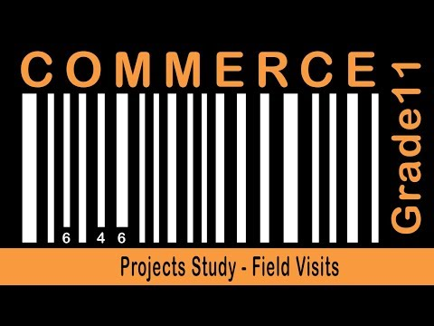 Commerce Grade 11 | Projects Study | Field Visits | Visit to an Industry | Part 55