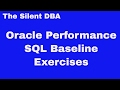 Oracle Performance - SQL Baseline Exercises