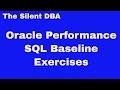 Oracle Performance - SQL Baseline Exercises