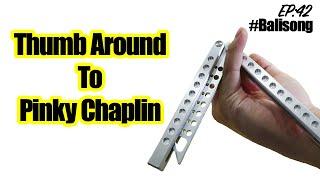 สอนควงมีดบาลีซอง EP.41 | Thumb around to Pinky Chaplin