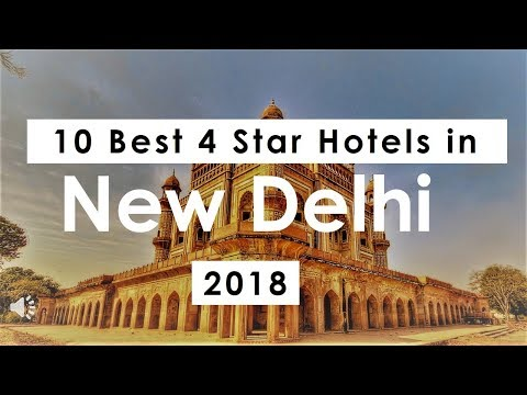 Top 10 Best 4 Star Hotels in New Delhi (2018)