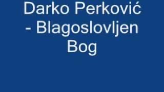 Duhovna Glazba: Darko Perković - Blagoslovljen Bog