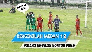 Kekginilah Medan 12 : Ban nya goyang wak   Nonton PSMS Medan - PS Timah Babel